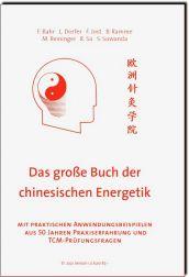 Das große Buch der chinesischen Energetik von Dr. Bahr - 2021