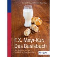 F.X. Mayr-Kur: Das Basisbuch