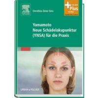 Yamamoto Neue Schädelakupunktur (YNSA) f ür die Praxis: Dorothea Zeise-Süss: mit