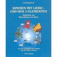 Grundlagenbuch-Kochen mit Liebe und den 5 Elementen