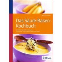 Das Säure-Basen-Kochbuch
