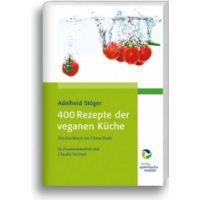 400 Rezepte der veganen Küche