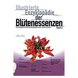 Illustrierte Enzyklopädie der Blütenessenzen Band 2