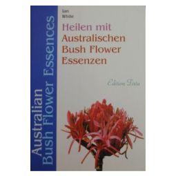 Heilen mit Australischen Bush-Flower- Essenzen